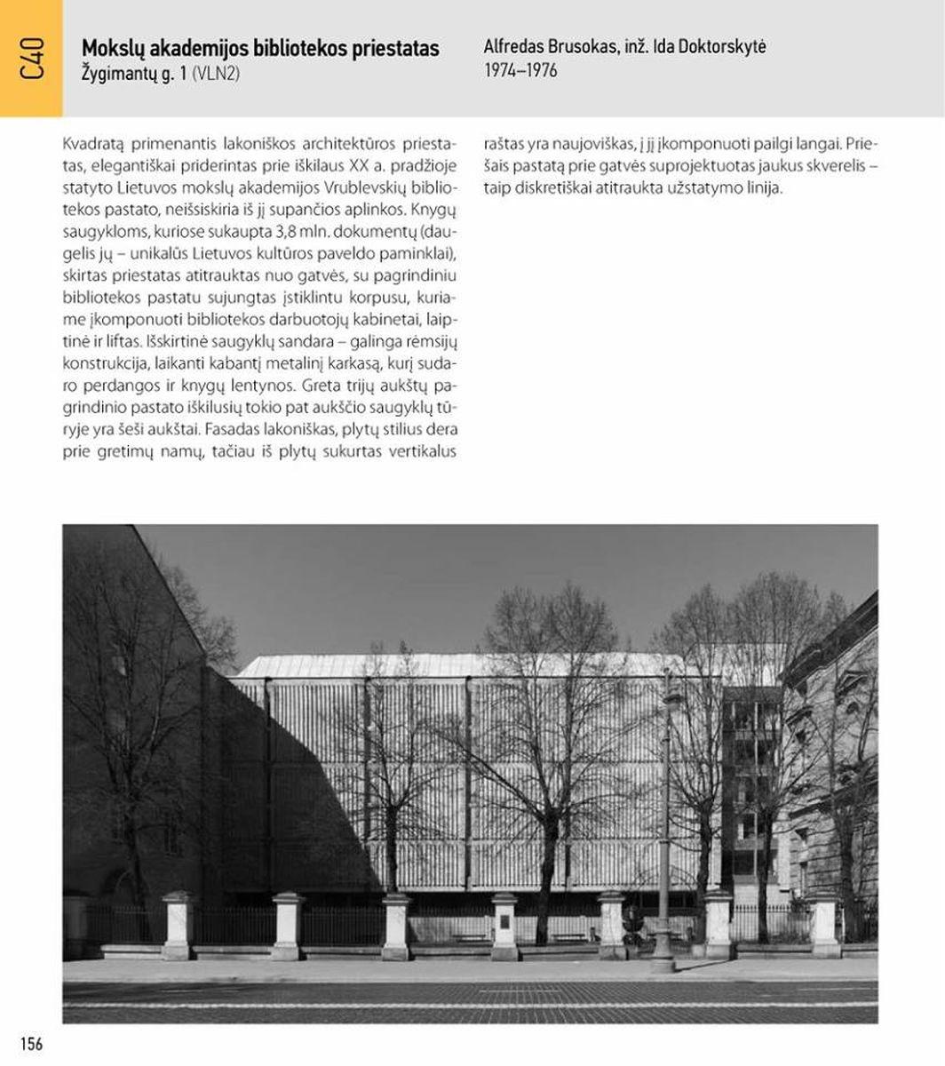 Lietuvos MA Vrublevskių bibliotekos korpusas laikomas savitu naujojo paveldo opusu.