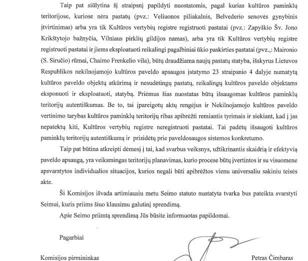 Seimo peticijų komisija taip pat pasiūlė Specialiųjų žemės naudojimo sąlygų įstatymo 60 straipsnį papildyti nuostatomis, kurios leistų išsaugoti kultūros paminklų teritorijų autentiškumą