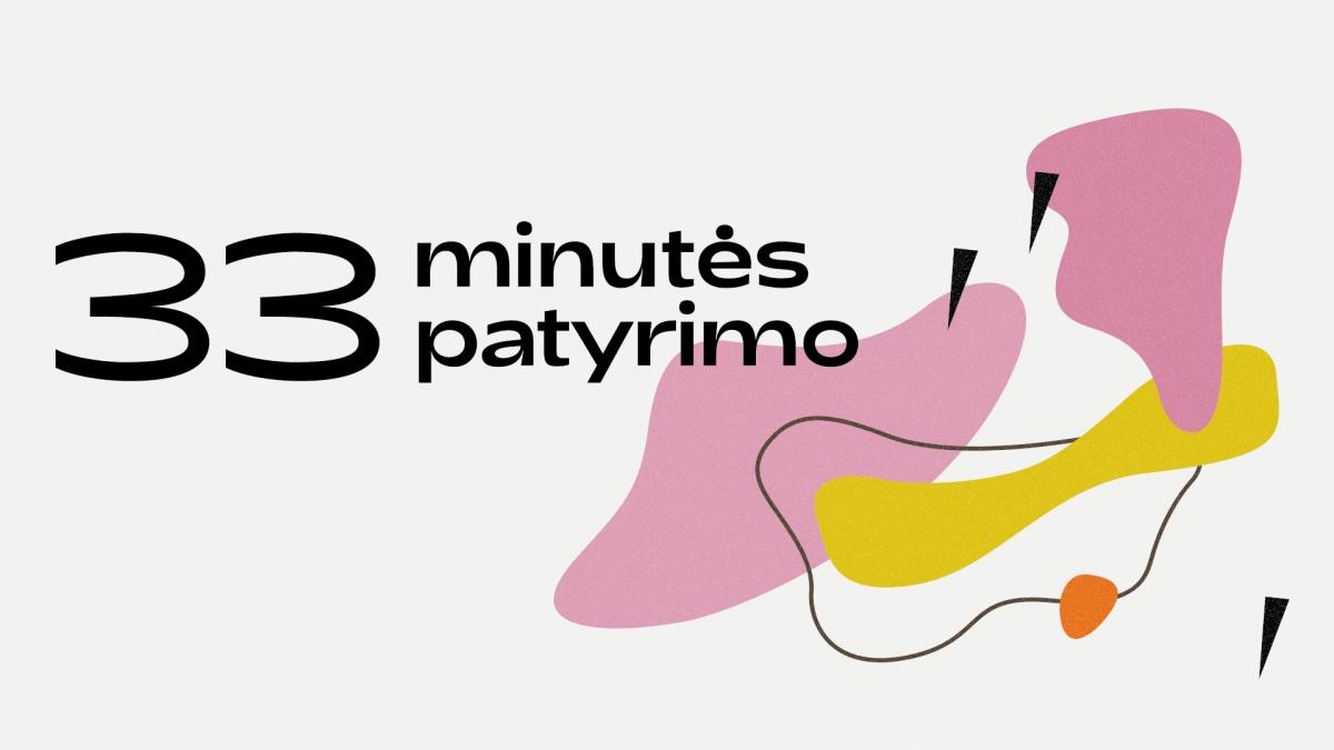 33 minutės patyrimo
